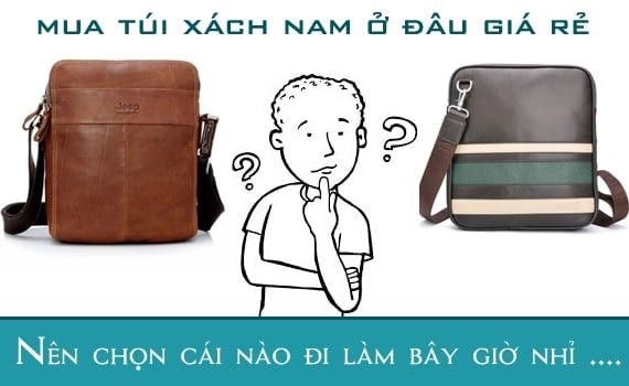 Mua túi xách nam ở đâu giá rẻ uy tín tại Hà Nội và TPHCM